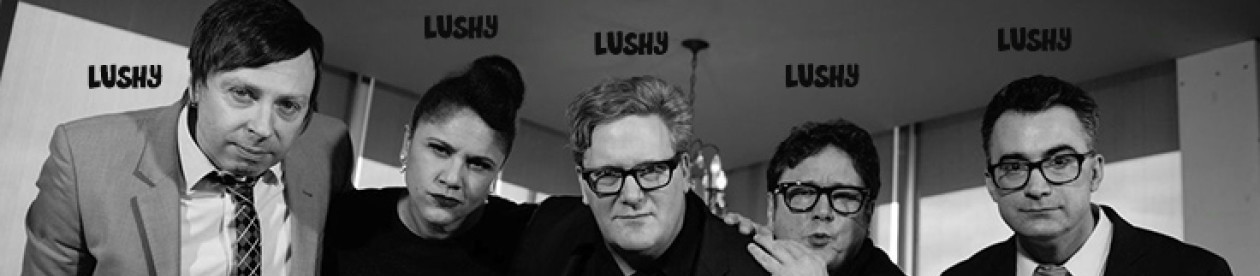 Lushy is progressive cocktail pop…think The Jetson's with distortion pedals.